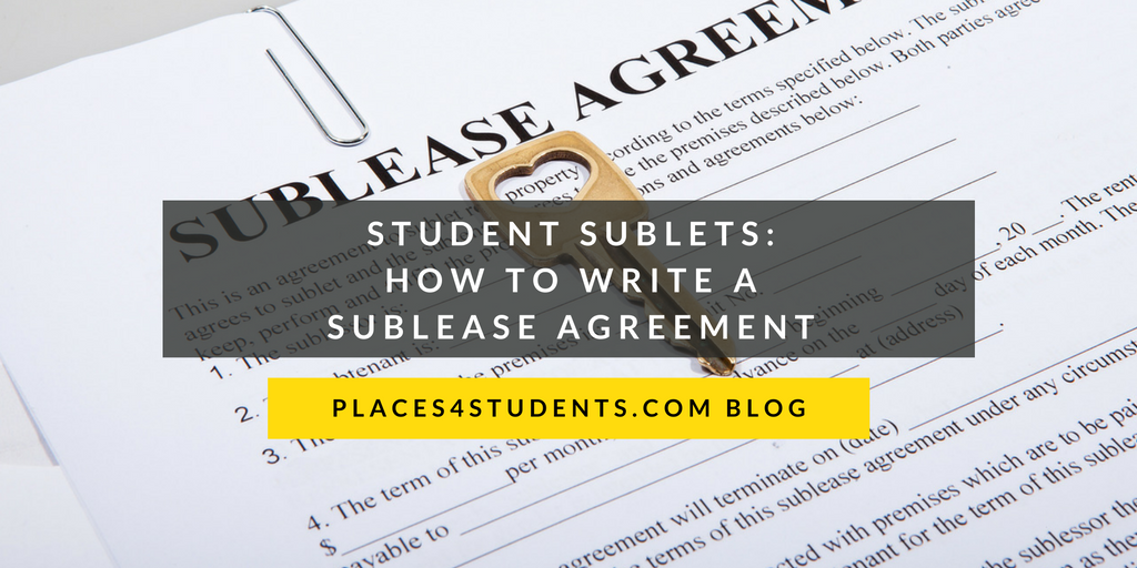 Places4students helping students find a home away from home a sublease agreement is an important document which a student should create before they choose to sublet a sublease agreement is a legally binding platinumwayz